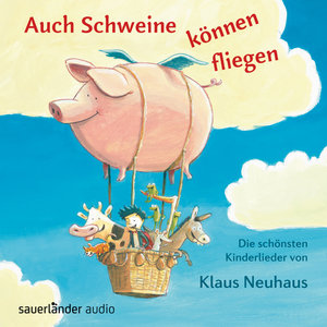 Auch Schweine können fliegen
