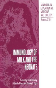 Immunology of Milk and the Neonate