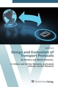 Design and Evaluation of Transport Protocols