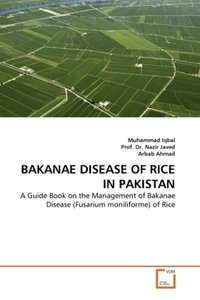 BAKANAE DISEASE OF RICE IN PAKISTAN