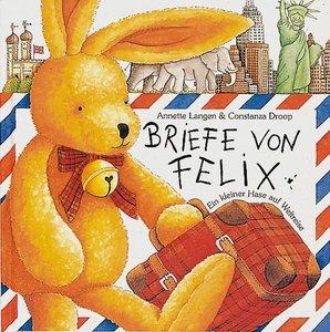 Briefe von Felix. Ein kleiner Hase auf Weltreise
