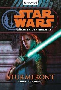 Star Wars. Wächter der Macht 03. Sturmfront