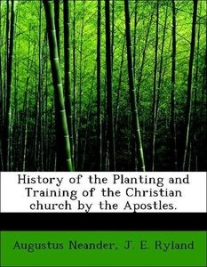 History of the Planting and Training of the Christian church by