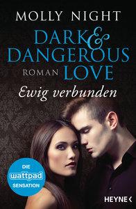 Dark and Dangerous Love - Ewig verbunden
