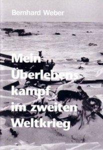 Mein Überlebenskampf im zweiten Weltkrieg
