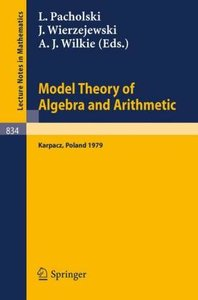 Model Theory of Algebra and Arithmetic