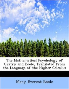The Mathematical Psychology of Gratry and Boole, Translated from