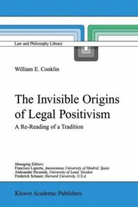 The Invisible Origins of Legal Positivism