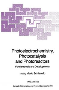 Photoelectrochemistry, Photocatalysis and Photoreactors Fundamen