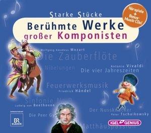 Starke Stücke - Berühmte Werke großer Komponisten