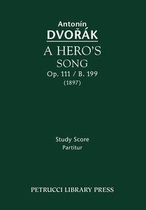 A Hero's Song, Op. 111 / B. 199