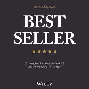 Best Seller: Von falschen Propheten im Verkauf und wie Verkaufen
