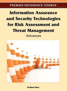 Information Assurance and Security Technologies for Risk Assessm
