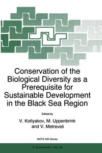 Conservation of the Biological Diversity as a Prerequisite for S