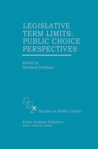 Legislative Term Limits: Public Choice Perspectives