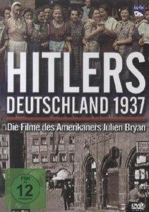 Hitlers Deutschland 1937 - Die Filme des Amerikaners Julien Brya