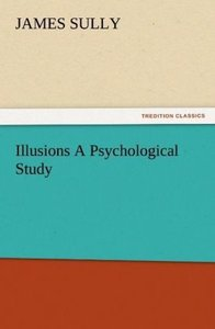 Illusions A Psychological Study