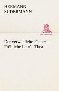 Der verwandelte Fächer - Fröhliche Leut' - Thea