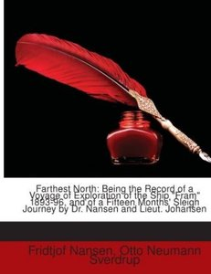 Farthest North: Being the Record of a Voyage of Exploration of t