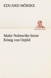 Maler Nolten/der letzte König von Orplid