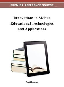 Innovations in Mobile Educational Technologies and Applications