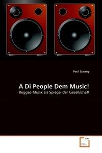 A Di People Dem Music!