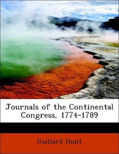 Journals of the Continental Congress, 1774-1789