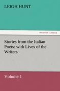 Stories from the Italian Poets: with Lives of the Writers