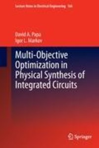 Multi-Objective Optimization in Physical Synthesis of Integrated