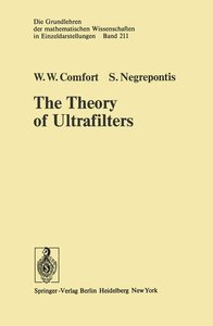 The Theory of Ultrafilters