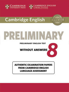 Cambridge English Preliminary 8. Student's Book without answers