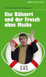 Ilse Bähnert und der Frosch ohne Maske