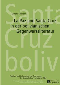 La Paz und Santa Cruz in der bolivianischen Gegenwartsliteratur