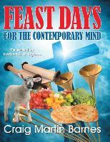 Feast Days for the Contemporary Mind - zum Schließen ins Bild klicken