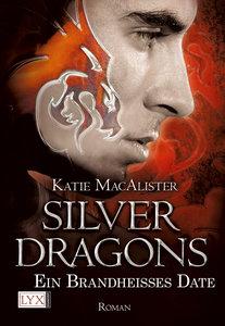 Silver Dragons 01. Ein brandheißes Date