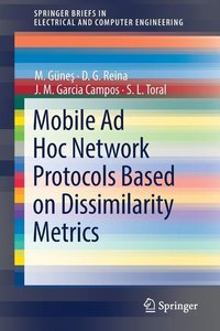 Mobile Ad Hoc Network Protocols Based on Dissimilarity Metrics