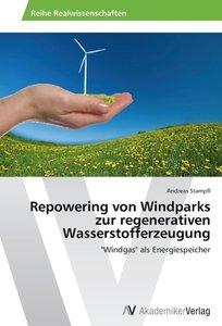 Repowering von Windparks zur regenerativen Wasserstofferzeugung