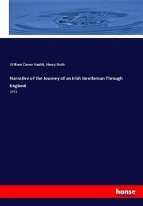 Narrative of the Journey of an Irish Gentleman Through England