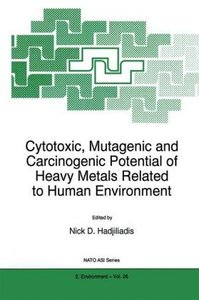 Cytotoxic, Mutagenic and Carcinogenic Potential of Heavy Metals