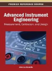 Advanced Instrument Engineering: Measurement, Calibration, and D