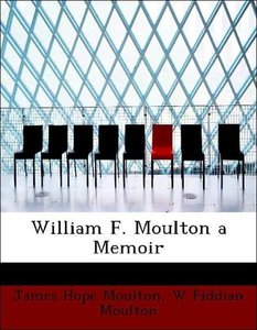 William F. Moulton a Memoir