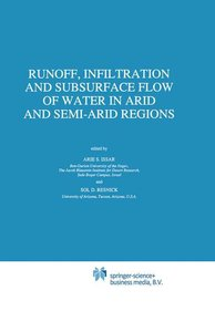 Runoff, Infiltration and Subsurface Flow of Water in Arid and Se