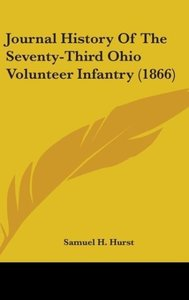 Journal History Of The Seventy-Third Ohio Volunteer Infantry (18