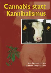 Cannabis statt Kannibalismus
