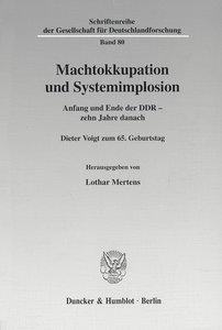 Machtokkupation und Systemimplosion.