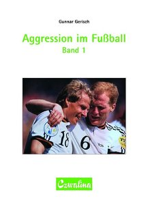 Aggression im Fussball Band 1