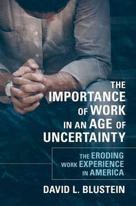 The Importance of Work in an Age of Uncertainty: The Eroding Wor