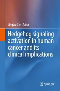 Hedgehog signaling activation in human cancer and its clinical i