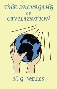 The Salvaging of Civilization: A Probable Future of Mankind