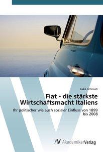 Fiat - die stärkste Wirtschaftsmacht Italiens